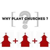 Why Plant Churches?